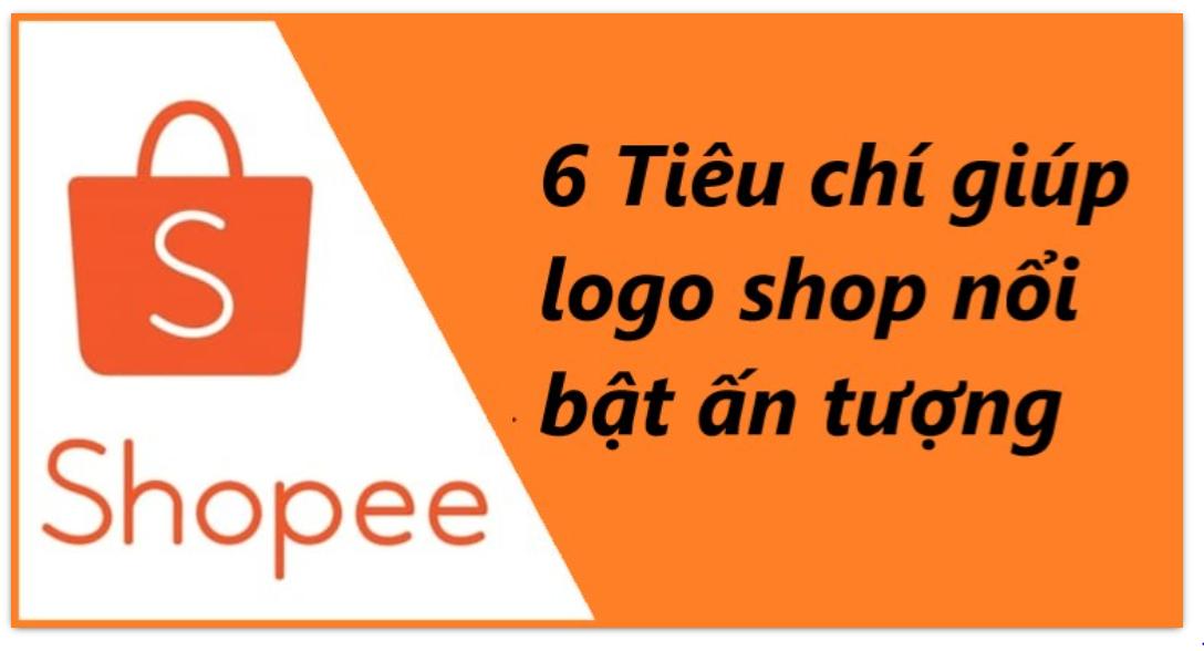 6 tiêu chí giúp logo shop nổi bật khi bán hàng trên Shopee