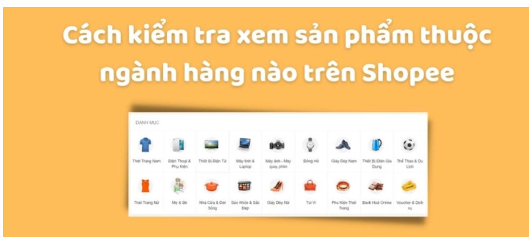 Hướng dẫn về ngành hàng trên Shopee bạn đã biết hay chưa?