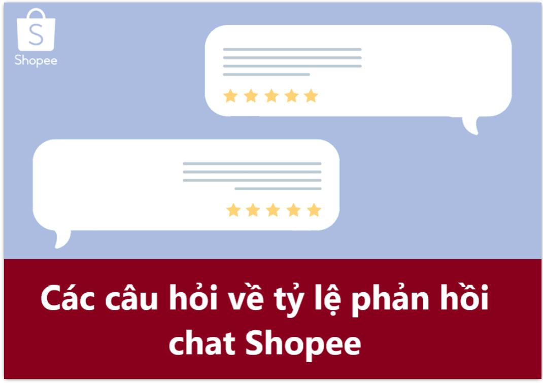 Các thắc mắc về tỷ lệ phản hồi chat trên Shopee mà bạn cần biết