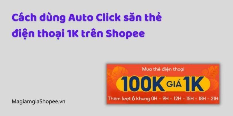 Săn thẻ điện thoại 1k shopee bằng auto click siêu đơn giản